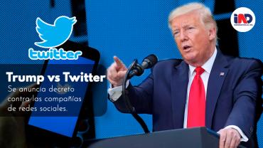 Donald Trump y su guerra con Twitter. Se anuncia decreto contra las compañías de redes sociales.